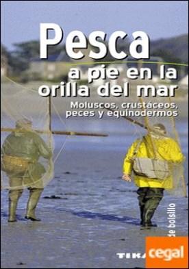 Pesca a pie en la orilla del mar. Moluscos, crustáceos, peces y equinodermos