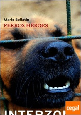 Perros héroes : tratado sobre el futuro de América Latina visto a través de un hombre inmóvil y sus treinta Pastor Belga Malinois / Mario Bellatin. por Bellatin, Mario PDF