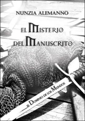 El Dominio de los Mundos Volumen III El Misterio del Manuscrito por Nunzia Alemanno