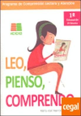 Leo, pienso, comprendo, 1 Educación Primaria. Programa de comprensión lectora y atención