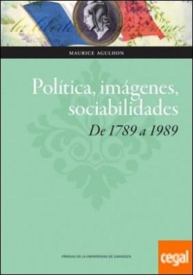 Política, imágenes, sociabilidades: de 1789 a 1989