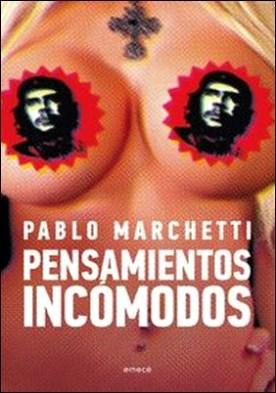 Pensamientos incómodos por Pablo Marchetti