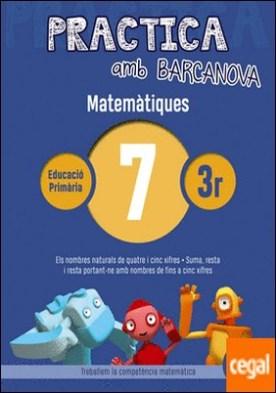 Practica amb Barcanova 7. Matemàtiques . Els nombres naturals de quatre i cinc xifres. Suma, resta i resta portant-ne amb nombres de fins a cinc xifres