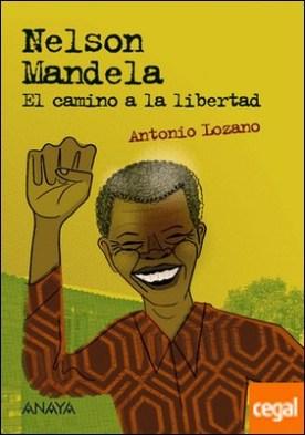 Nelson Mandela . El camino a la libertad