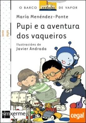 Pupi e a aventura dos vaqueiros por Menéndez-Ponte, María