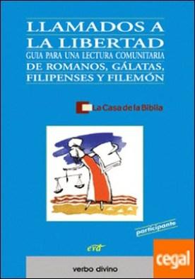 Llamados a la libertad . Romanos, Gálatas, Filipenses y Filemón (Libro del participante)