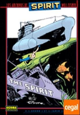 LOS ARCHIVOS DE THE SPIRIT 6 . 3 DE ENERO A 27 DE JUNIO DE 1943 por WILL EISNER PDF