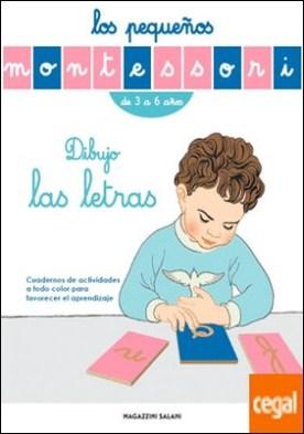 LOS PEQUEÑOS MONTESSORI. DIBUJO LAS LETRAS
