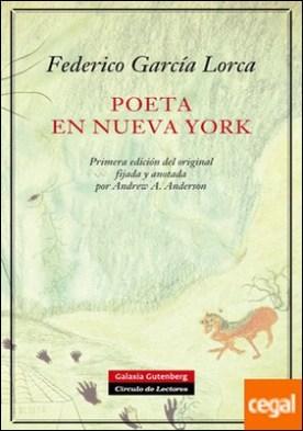 Poeta en Nueva York . Primera edición del original fijada y anotada por Andrew A. Anderson