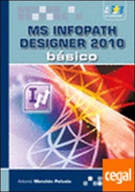 Microsoft InfoPath Designer 2010. Básico por MENCHÉN, A.