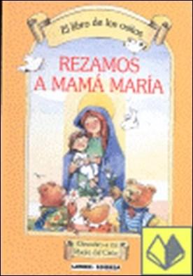 Libro de los ositos, El. Rezamos a mamá María