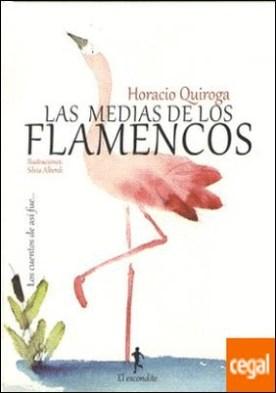 MEDIAS DE LOS FLAMENCOS por QUIROGA, HORACIO