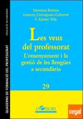 LES VEUS DEL PROFESSORAT L?ensenyament i la gestió de les llengües a secundària