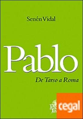 Pablo . De Tarso a Roma