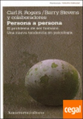 PERSONA A PERSONA . El problema de ser humano por CARL R.ROGERS Y BARRY STEVENS PDF