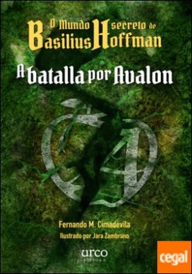 O mundo secreto de Basilius Hoffman: A batalla por Avalon