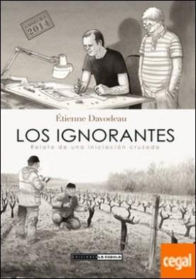 Los ignorantes . (cosecha 2014)