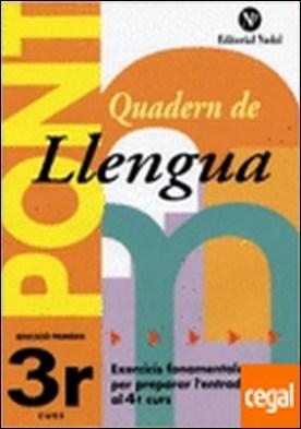 Pont, llengua, 3 Educació Primària . PREPARAR L'ENTRADA A 4º CURS.