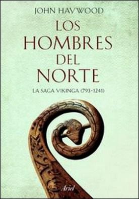 Los hombres del Norte. La saga vikinga (793-1241)