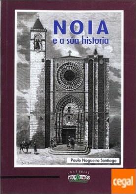 NOIA E A SÚA HISTORIA