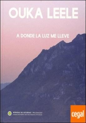 Miradas de Asturias. Ouka Leele . A dónde la luz me lleve.