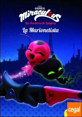Miraculous.Las aventuras de Ladybug. La Marionetista . Narrativa 3