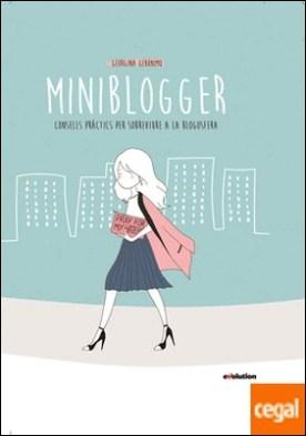 Miniblogger: consells pràctics per sobreviure a la blogosfera por Georgina Geronimo PDF