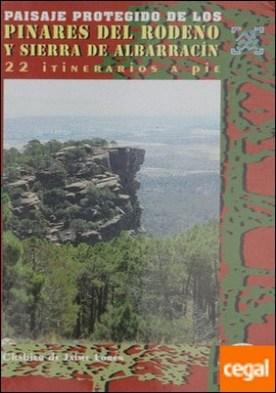 Paisaje protegido de los pinares de Ródeno y serranía de Albarracín . 22 itinerarios a pie