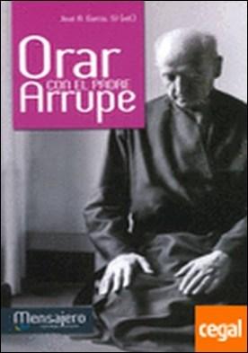 Orar con el P. Arrupe