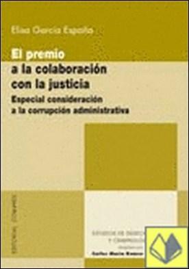 Premio a la colaboración con la justicia . Especial consideración a la corrupción administrativa