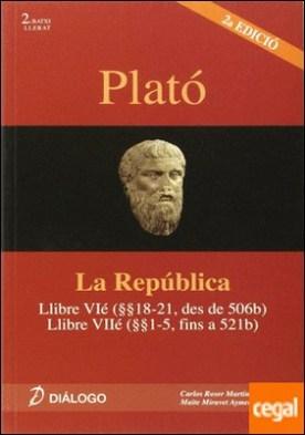 Plató, La República . llibre VI (18-21 des de 506b) : llibre VII (1-5 fins a 521b)