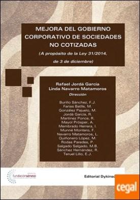 Mejora del Gobierno Corporativo de sociedades no cotizadas : A propósito de la Ley 31/2014, de 3 de diciembre . A proposito de la ley 31/2014, de 3 de Diciembre