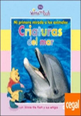 Mi primera mirada a los animales: Criaturas del mar . con Winnie the Pooh y sus amigos