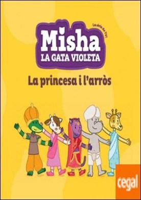 Misha la gata violeta 4. La princesa i l'arròs