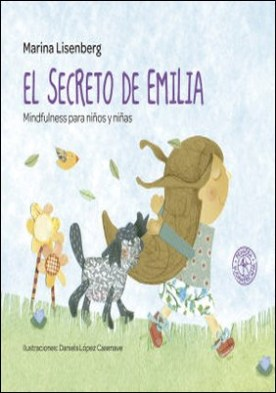 El secreto de Emilia: Mindfulness para niños y niñas por Marina Lisenberg
