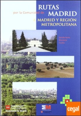 Madrid región metropolitana . Rutas por la Cfomunidad de Madrid