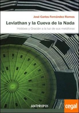 Leviathan y la Cueva de la Nada . Hobbes y Gracián a la luz de sus metáforas
