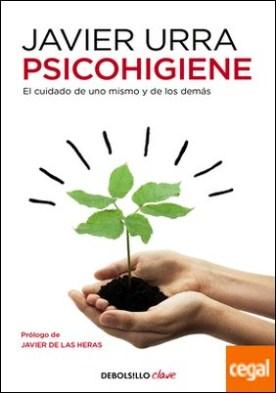 Psicohigiene . El cuidado de uno mismo y de los demás