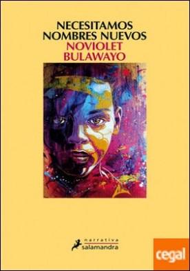 Necesitamos nombres nuevos por Bulawayo, NoViolet PDF