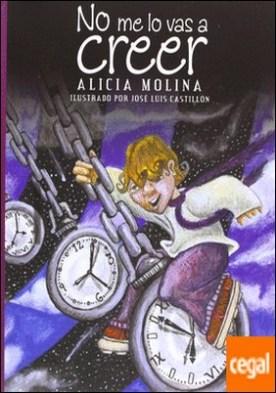 NO ME LO VAS A CREER por MOLINA, ALICIA