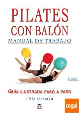 MANUAL DE TRABAJO DE PILATES CON BALÓN . Guía ilustrada paso a paso