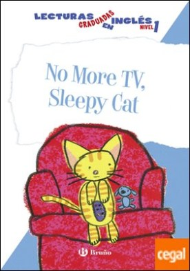 No More TV, Sleepy Cat. Lecturas graduadas en inglés, nivel 1