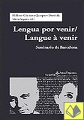 LENGUA POR VENIR / LANGUE A VENIR . Seminario de Barcelona