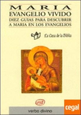María, Evangelio vivido . 10 guías para descubrir a María en los evangelios