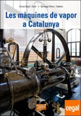 Les màquines de vapor a Catalunya