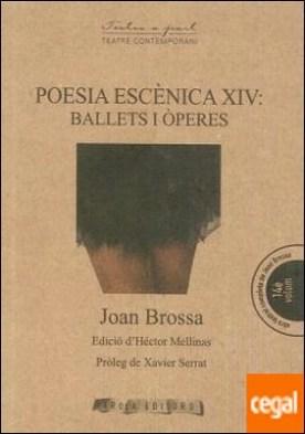 Poesia escènica XIV . Ballets i òperes por Brossa i Cuervo, Joan PDF