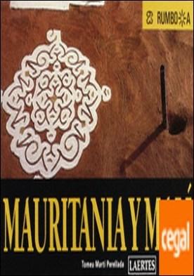 Mauritania y Malí . Viajes por los imperios del oro
