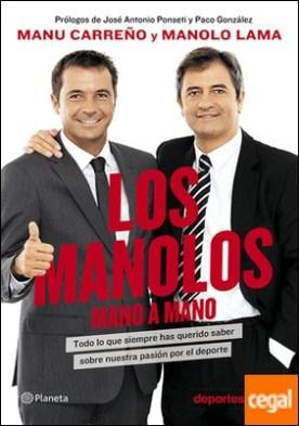 Los Manolos, mano a mano . Todo lo que siempre has querido saber sobre nuestra pasión por el deporte