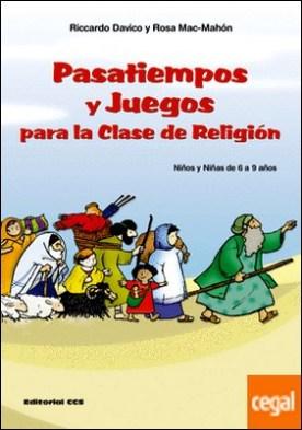 Pasatiempos y juegos para la clase de religión. (Niños y niñas de 6 a 9 años)