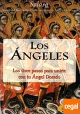 Los ángeles . DOCE PASOS PARA UNIRTE CON TU ANGEL DORADO